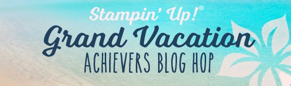 July Grand Vacation Achievers Blog Hop